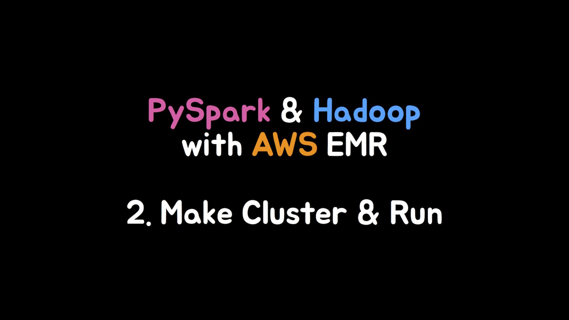 PySpark & Hadoop: 2) EMR 클러스터 띄우고 PySpark로 작업 던지기