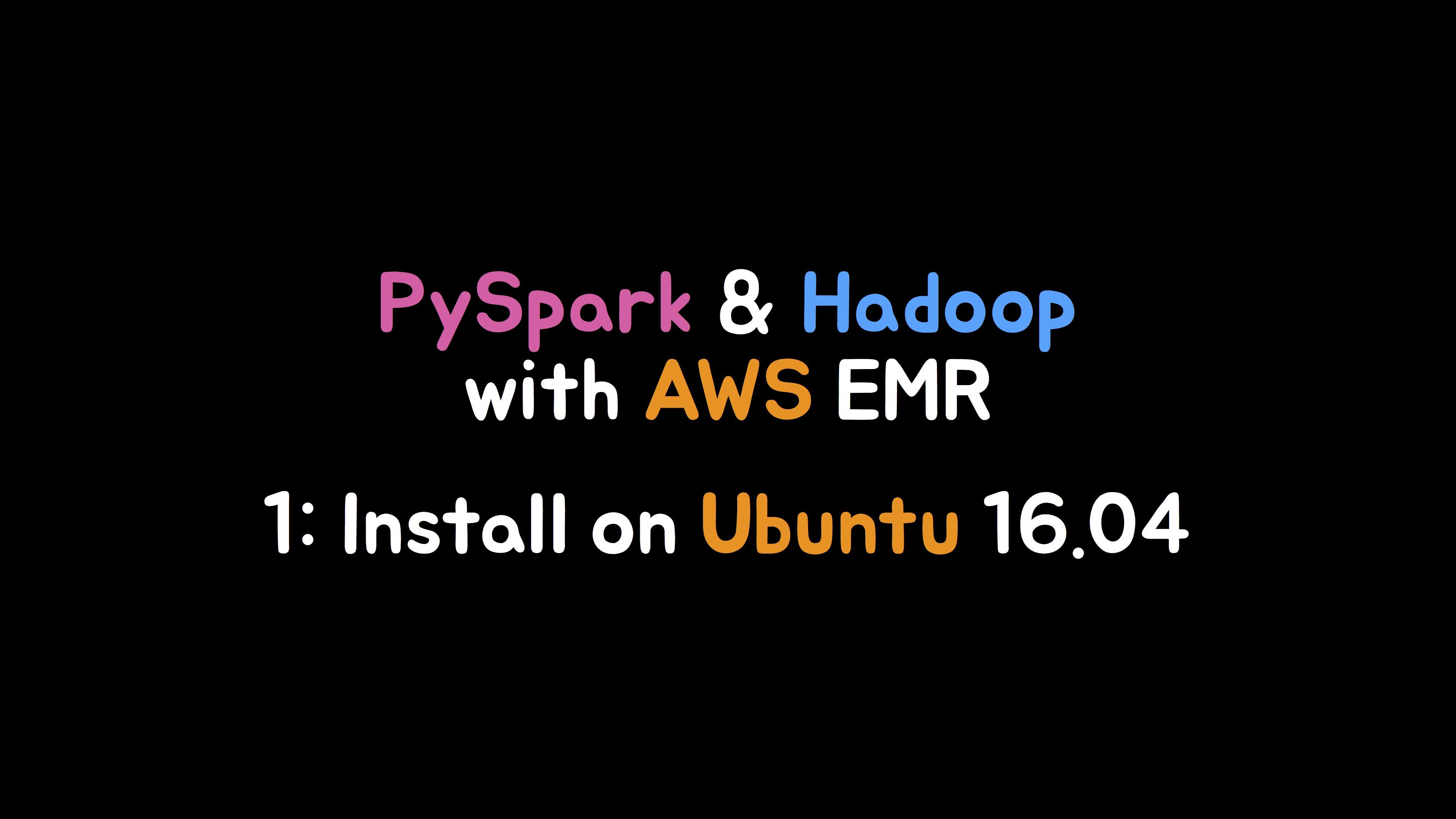 PySpark & Hadoop: 1) Ubuntu 16.04에 설치하기