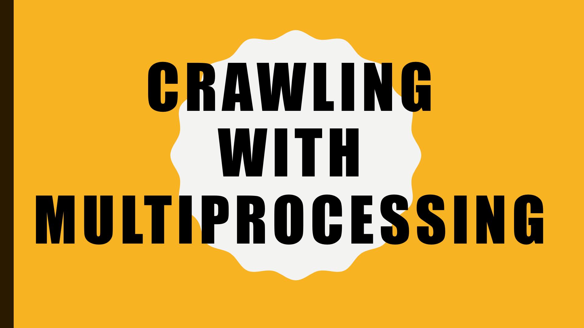나만의 웹 크롤러 만들기(6): N배빠른 크롤링, multiprocessing!