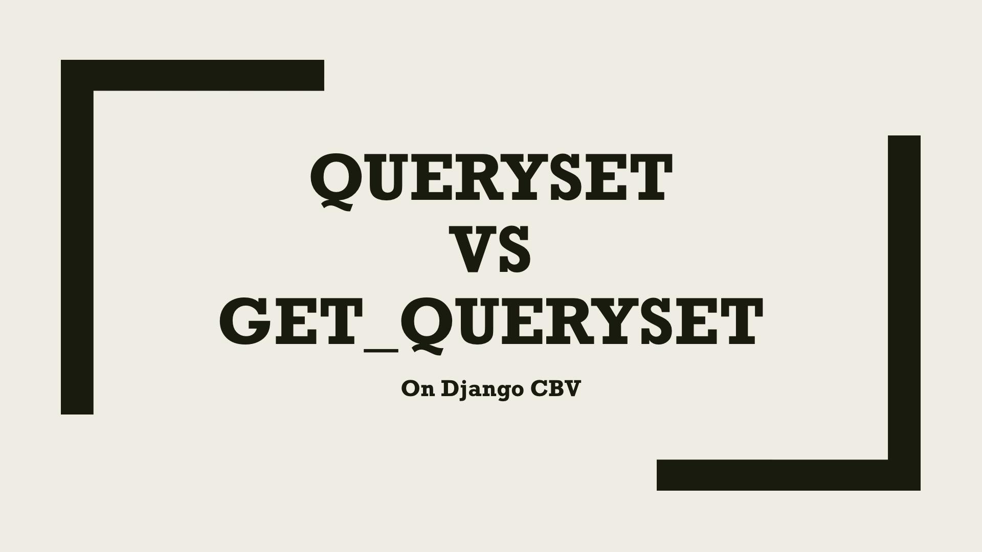 Django CBV: queryset vs get_queryset() 삽질기